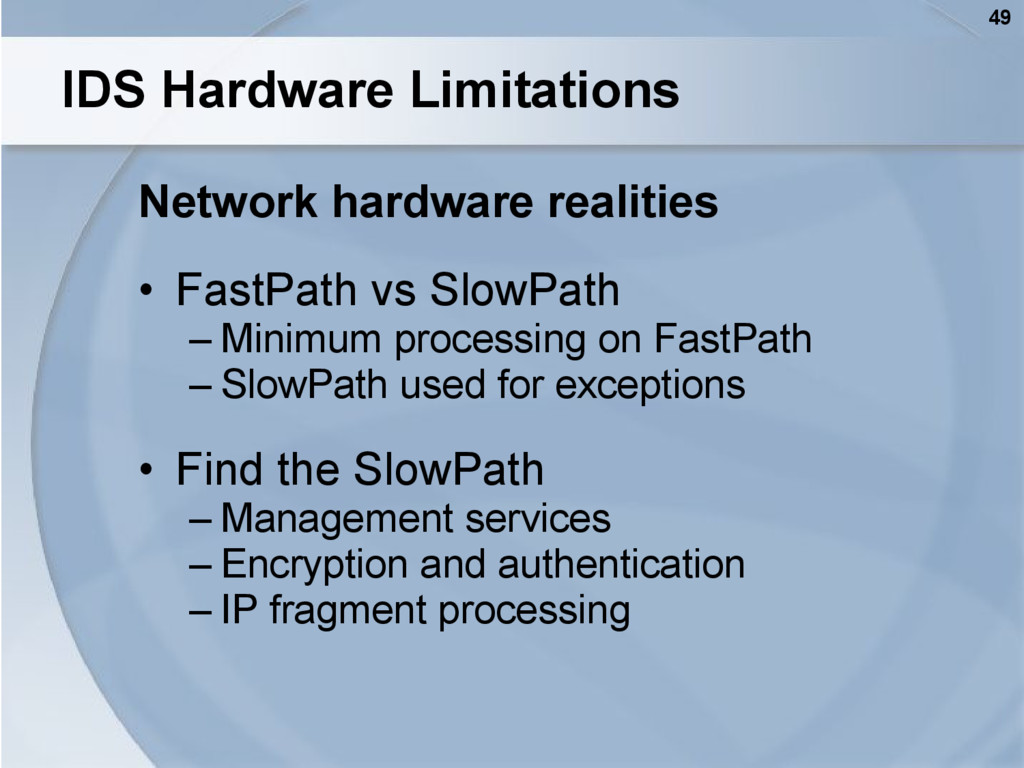 49 IDS Hardware Limitations Network hardware re...