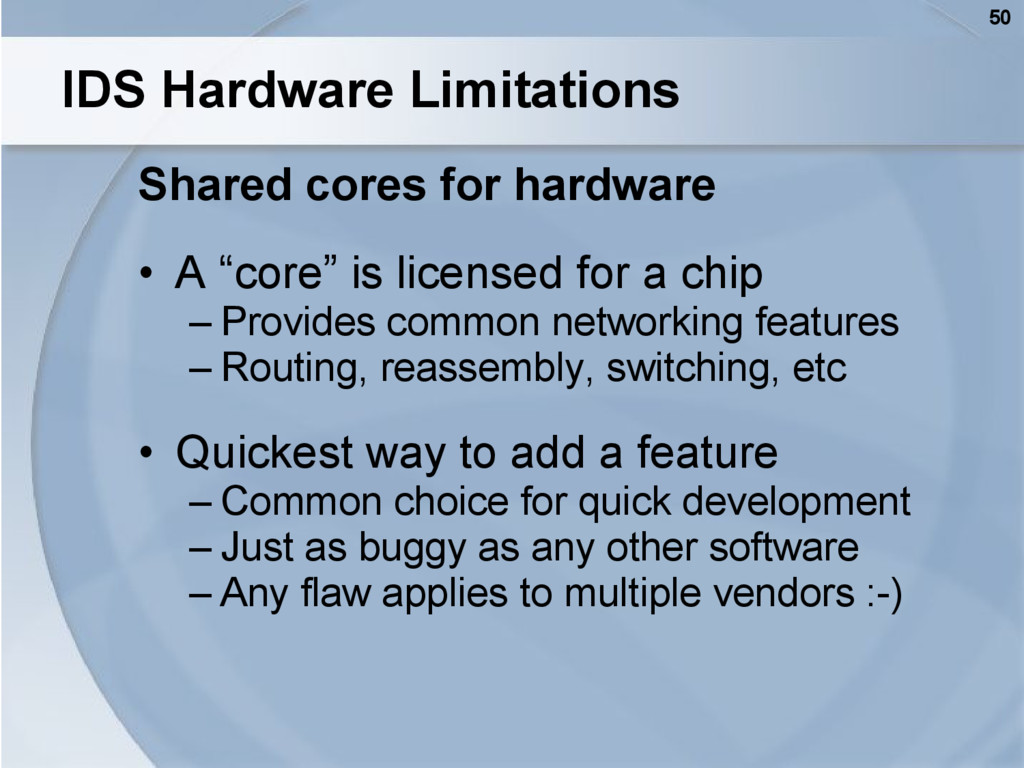 50 IDS Hardware Limitations Shared cores for ha...