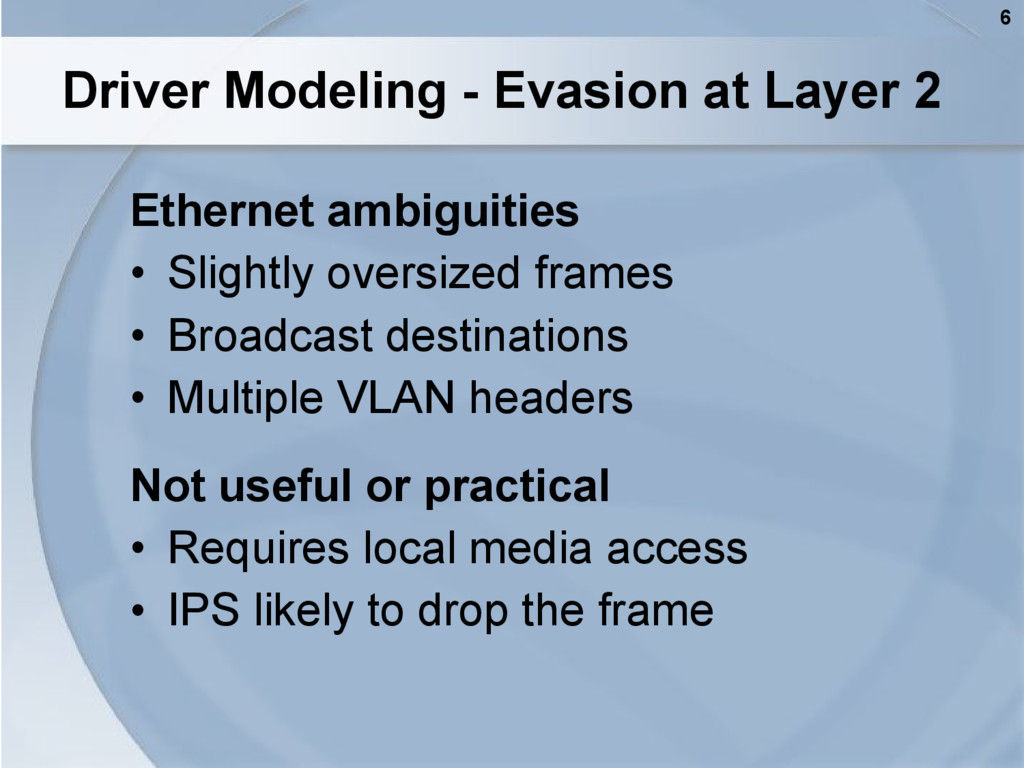 6 Driver Modeling - Evasion at Layer 2 Ethernet...