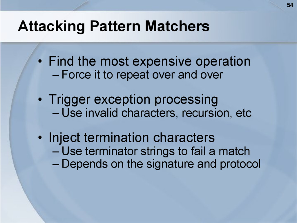 54 Attacking Pattern Matchers • Find the most e...
