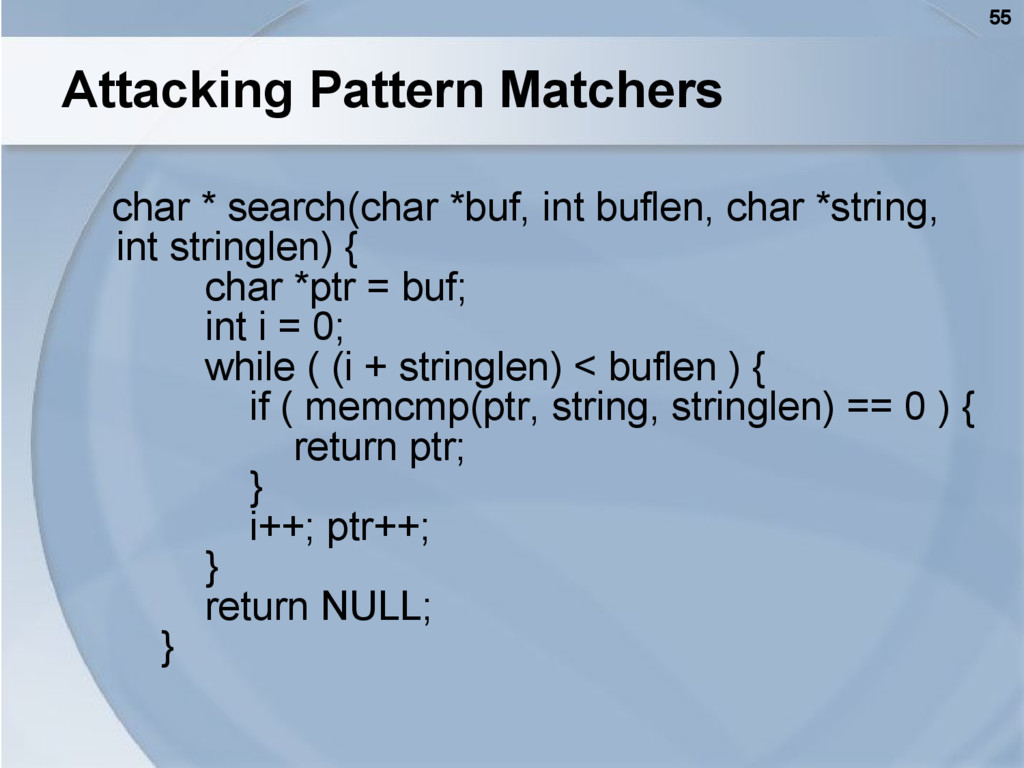 55 Attacking Pattern Matchers char * search(cha...