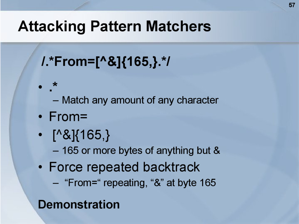 57 Attacking Pattern Matchers /.*From=[^&]{165,...