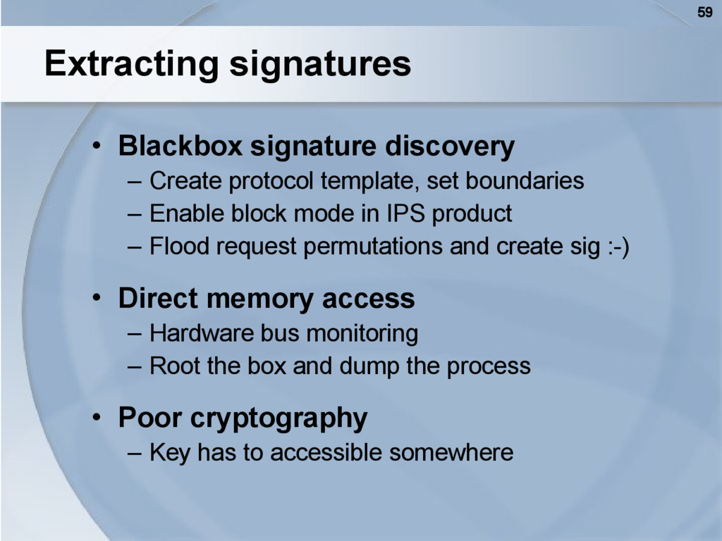 59 Extracting signatures • Blackbox signature d...
