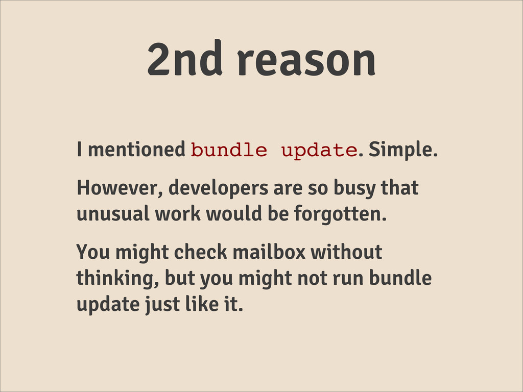 2nd reason I mentioned bundle update. Simple. H...