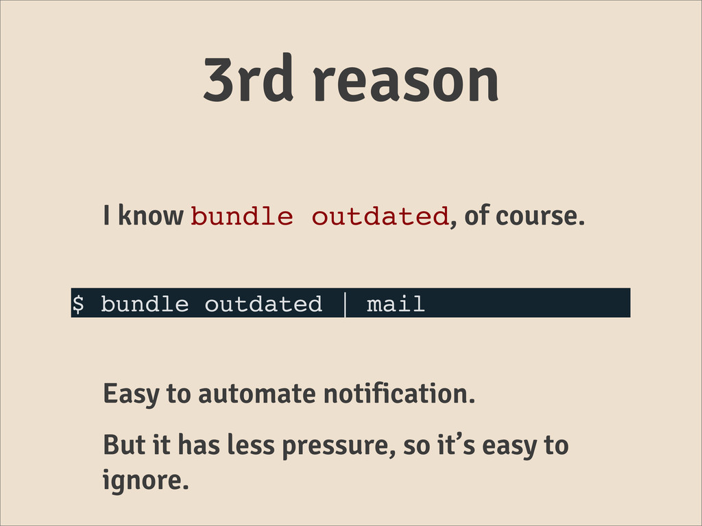 3rd reason I know bundle outdated, of course. $...
