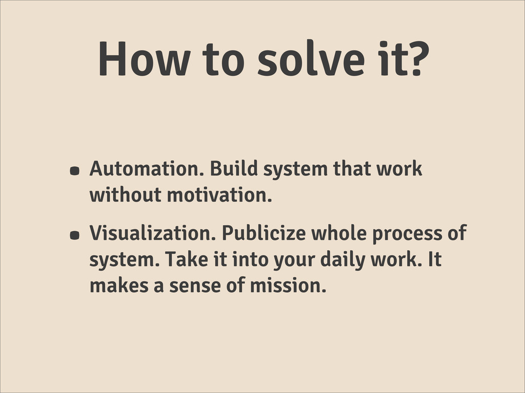 How to solve it? • Automation. Build system tha...