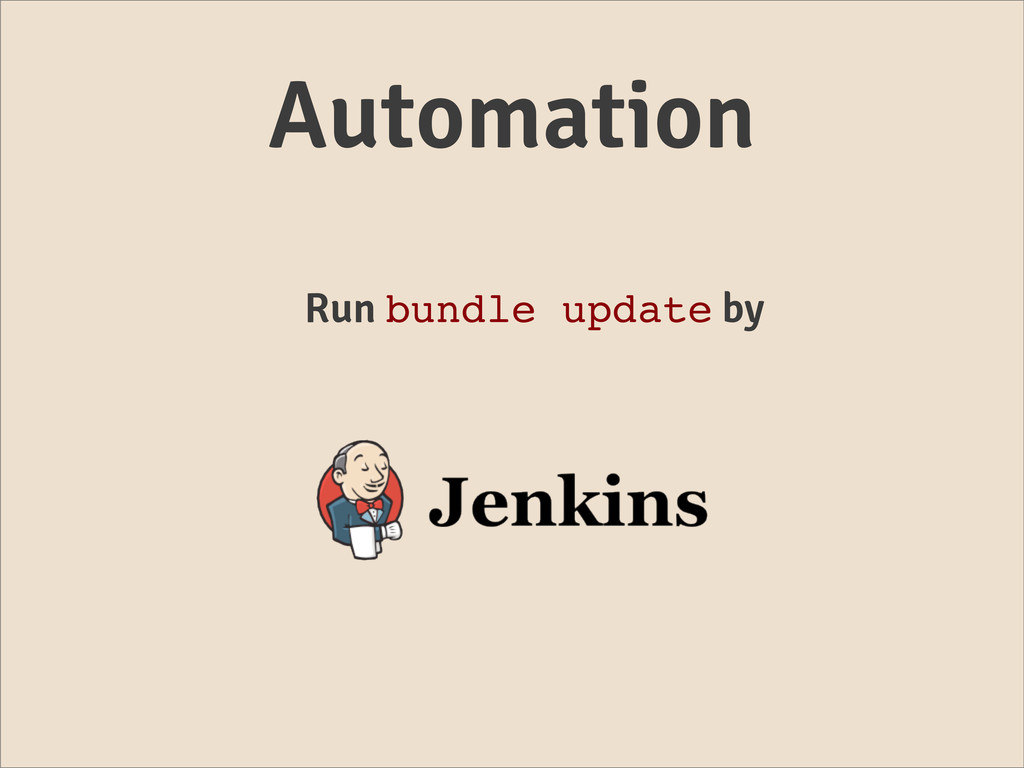 Automation Run bundle update by