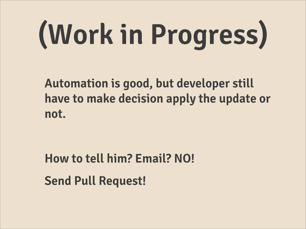 (Work in Progress) Automation is good, but deve...
