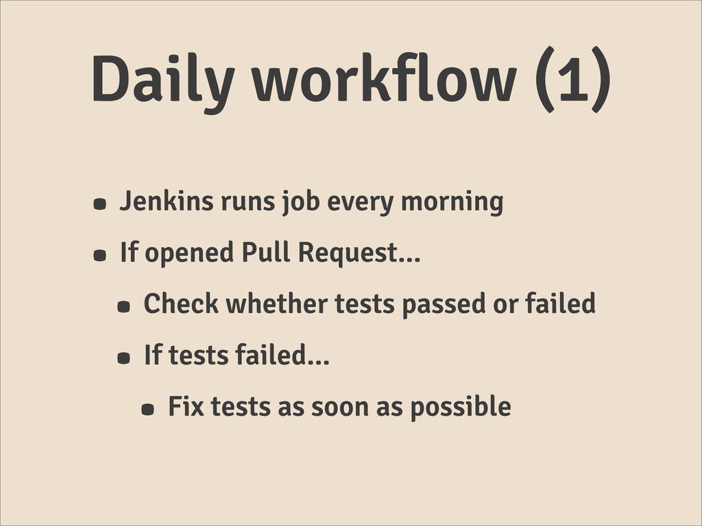 Daily workflow (1) • Jenkins runs job every mor...