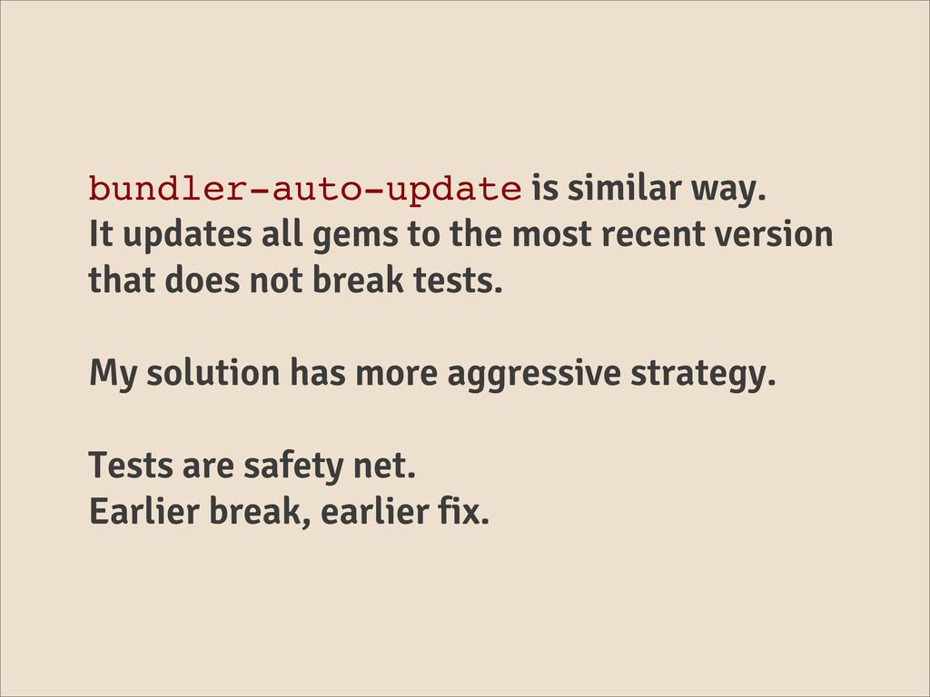 bundler-auto-update is similar way. It updates ...