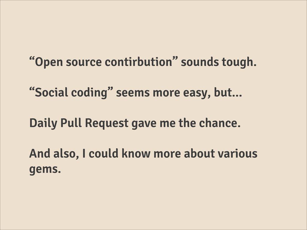 """""""Open source contirbution"""" sounds tough. """"Socia..."""