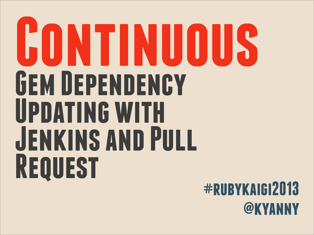 Continuous Gem Dependency Updating with Jenkins...