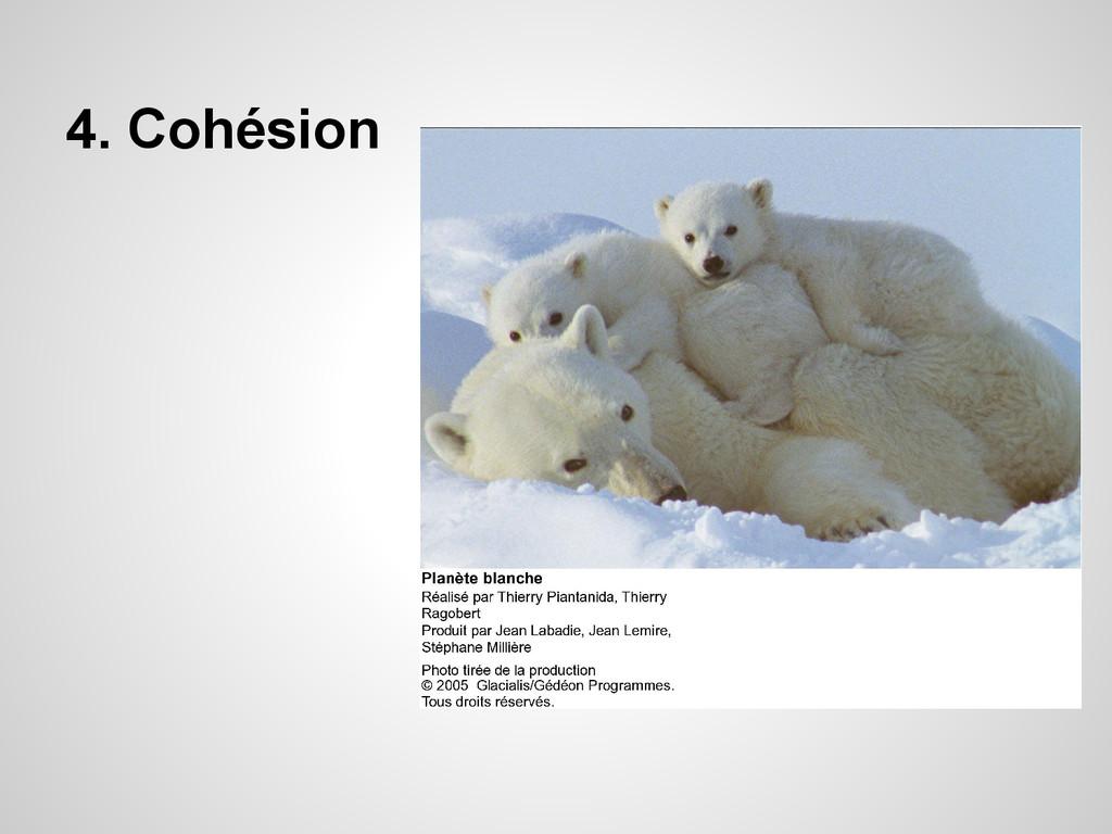 4. Cohésion