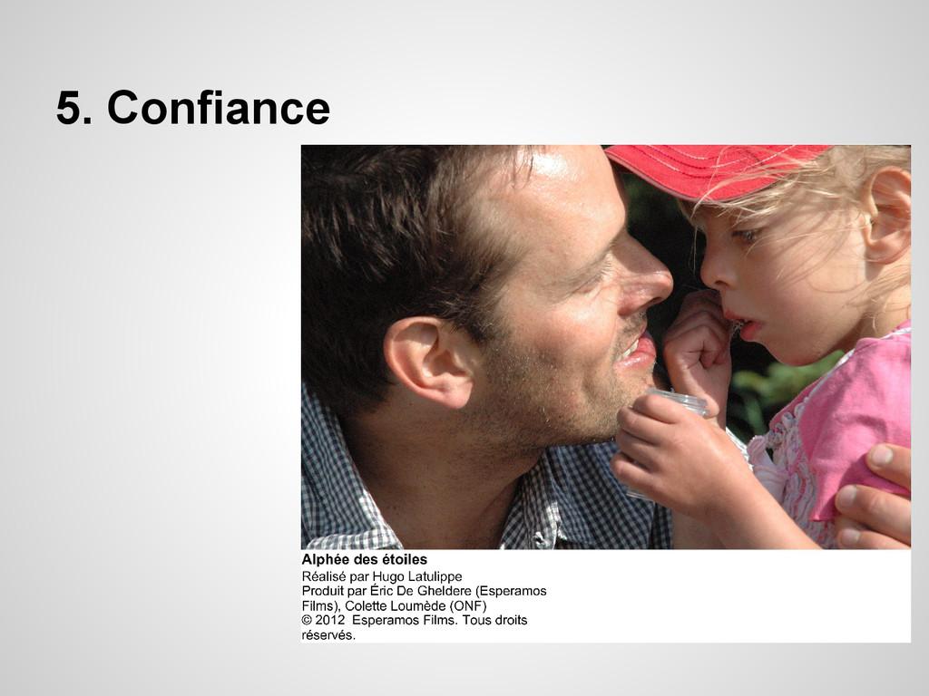 5. Confiance