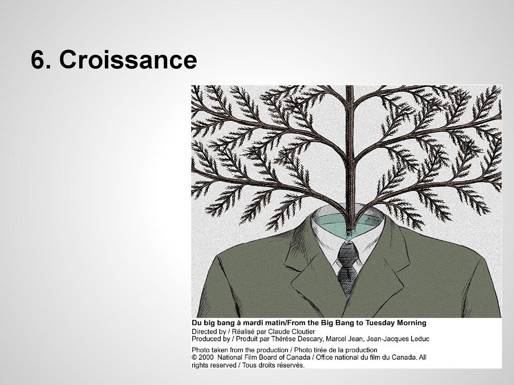 6. Croissance