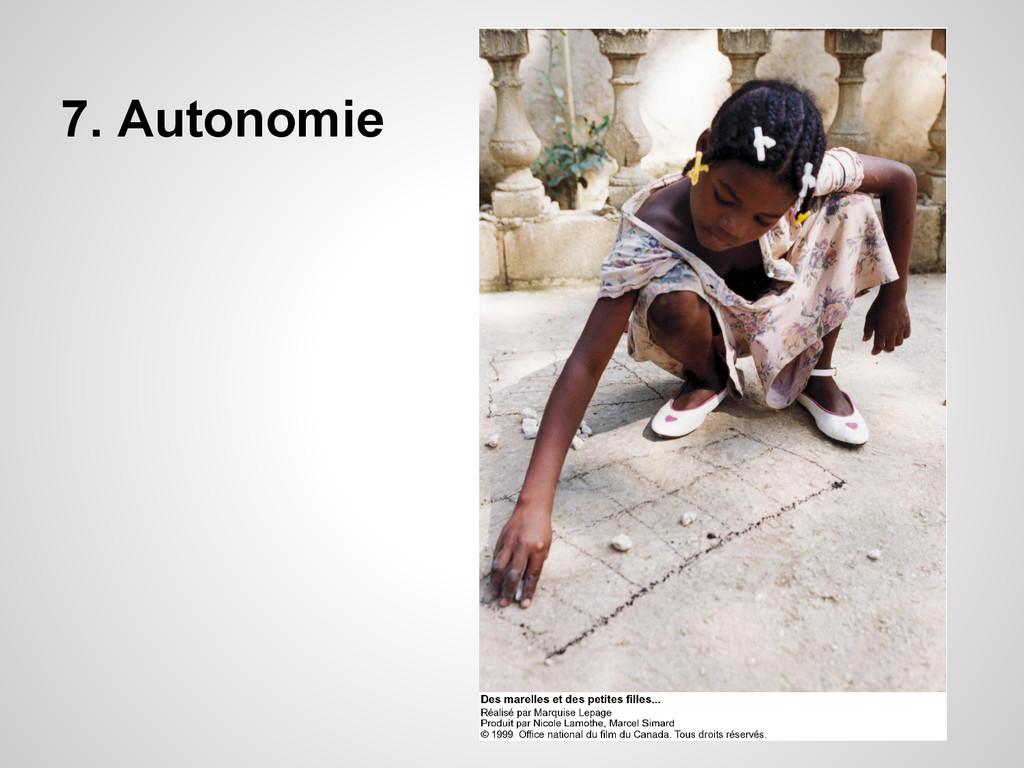 7. Autonomie