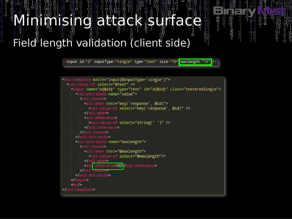 Minimising attack surface Field length validati...