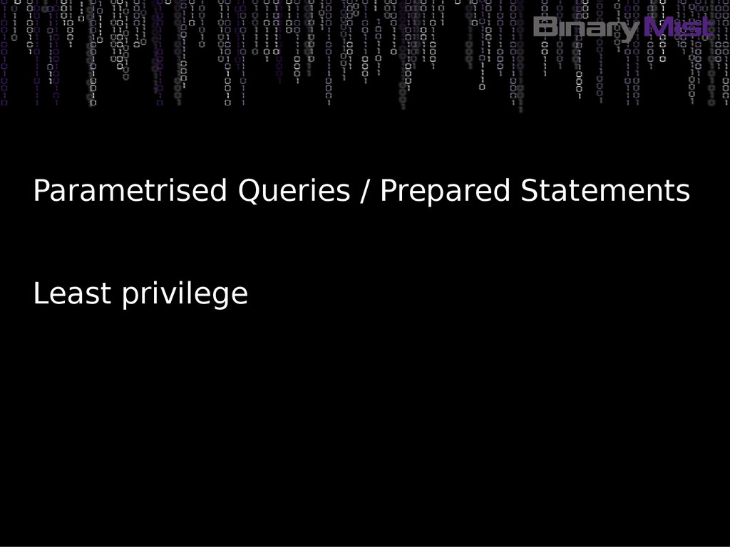 Parametrised Queries / Prepared Statements Leas...