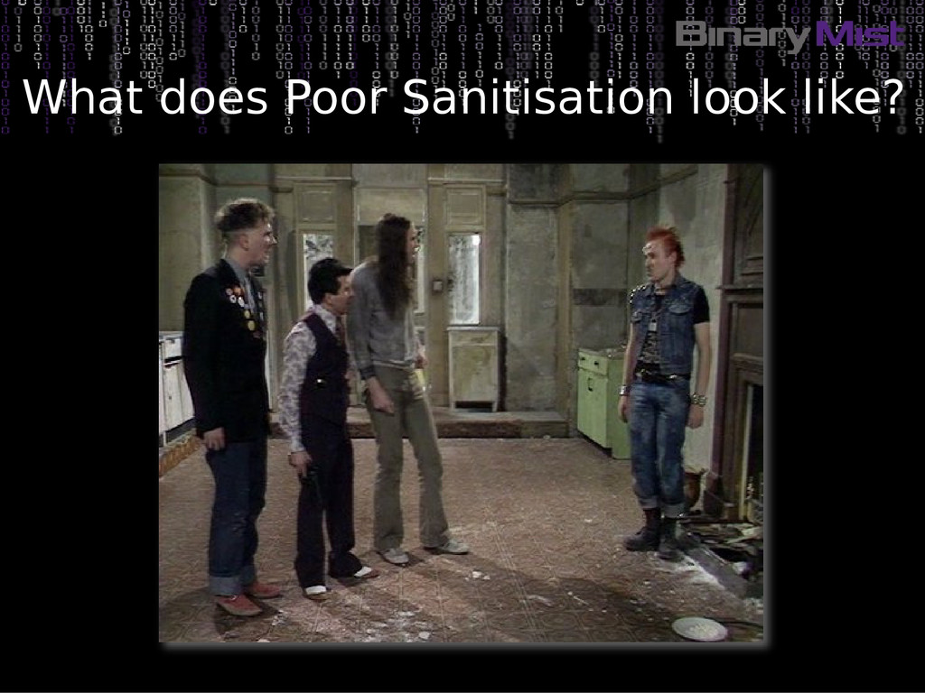 What does Poor Sanitisation look like?