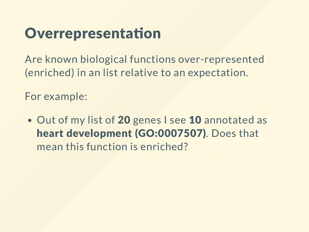 Overrepresenta on Are known biological function...