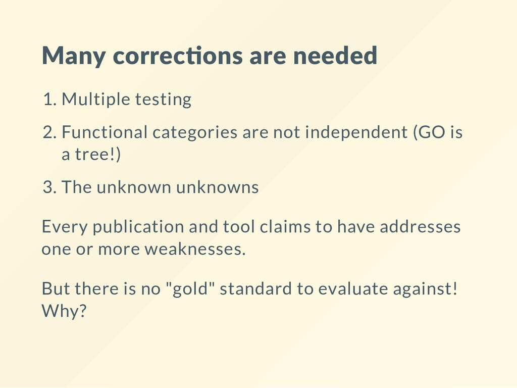 Many correc ons are needed 1. Multiple testing ...