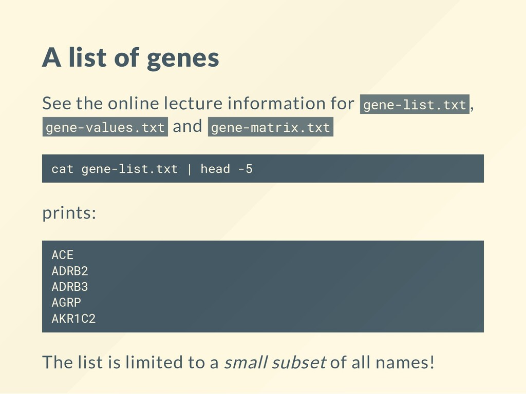 A list of genes See the online lecture informat...
