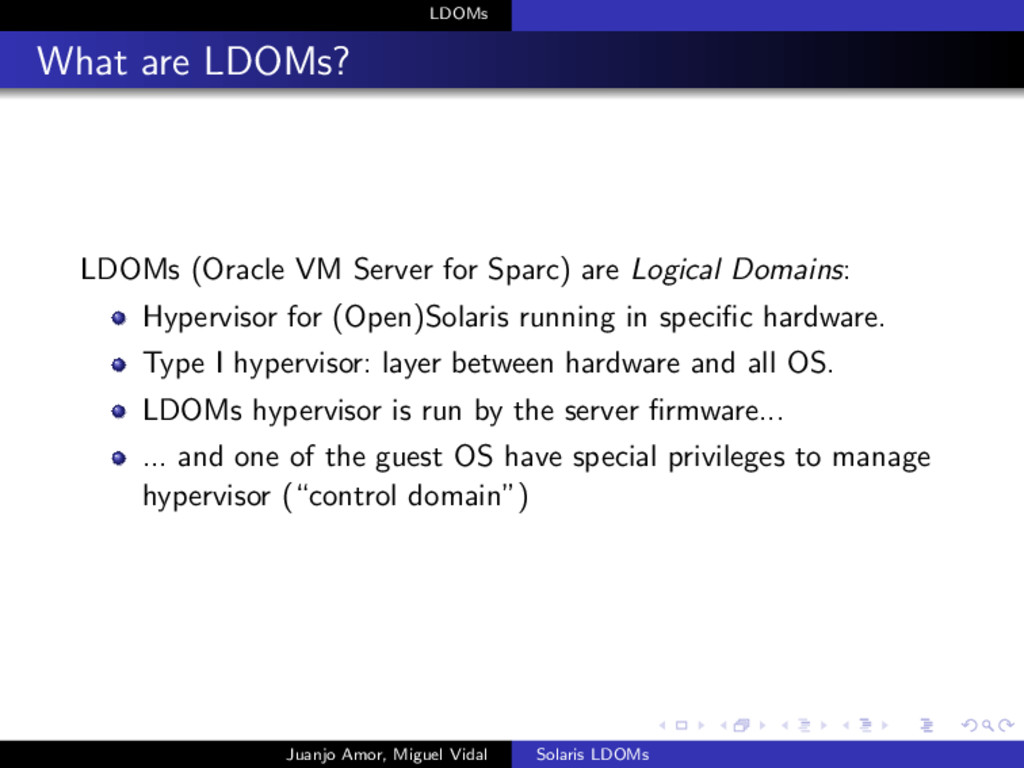 LDOMs What are LDOMs? LDOMs (Oracle VM Server f...