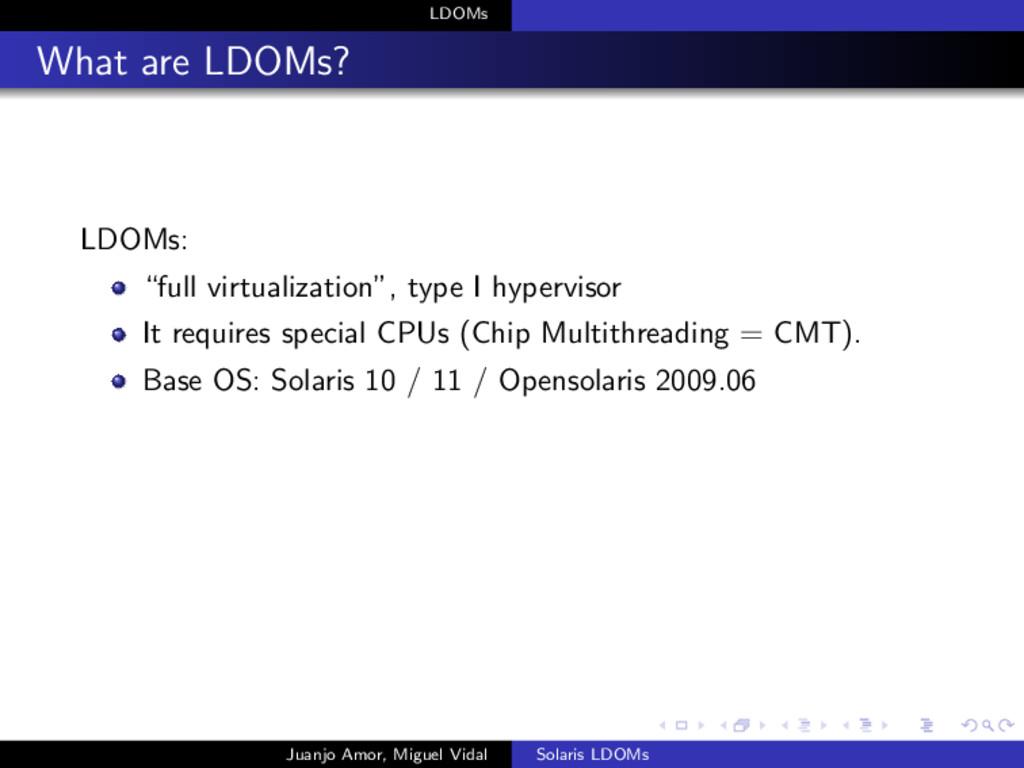 "LDOMs What are LDOMs? LDOMs: ""full virtualizati..."