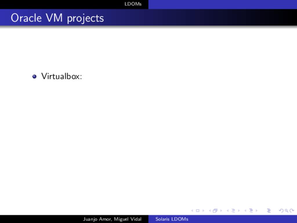 LDOMs Oracle VM projects Virtualbox: Juanjo Amo...