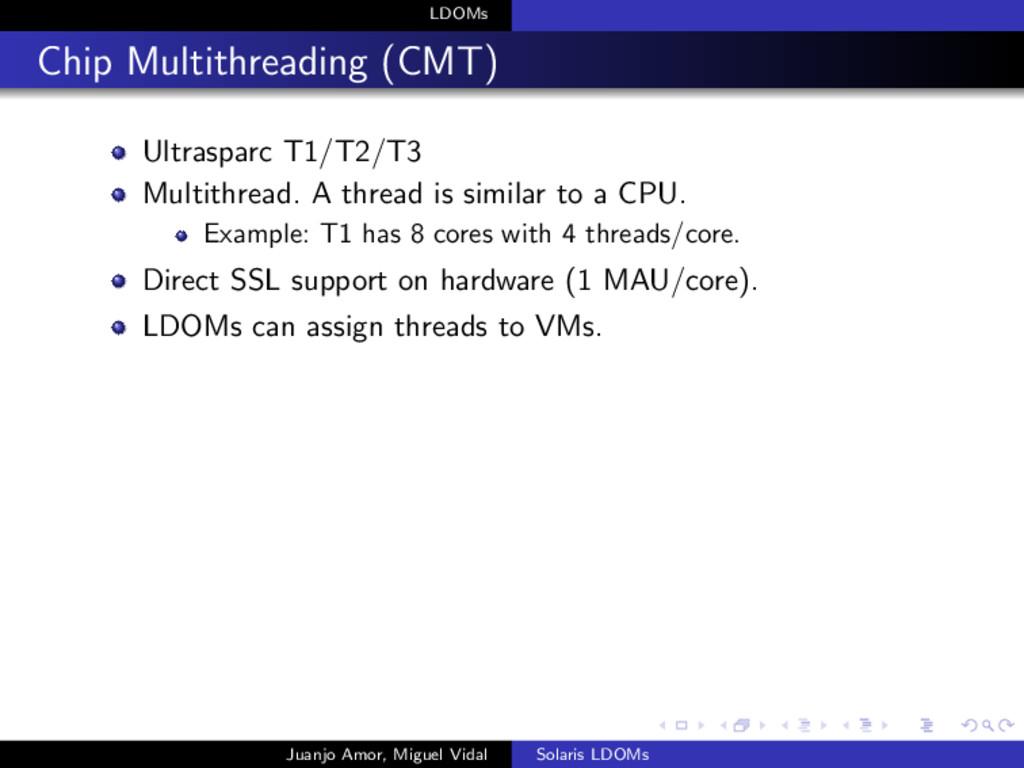 LDOMs Chip Multithreading (CMT) Ultrasparc T1/T...