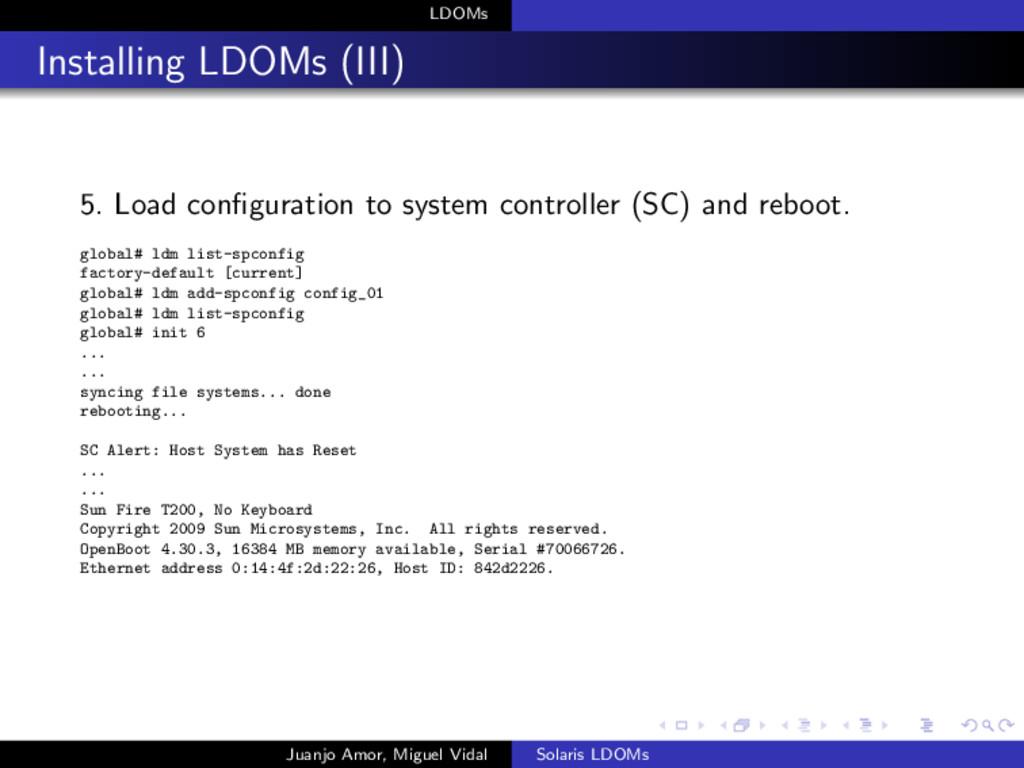 LDOMs Installing LDOMs (III) 5. Load configurati...