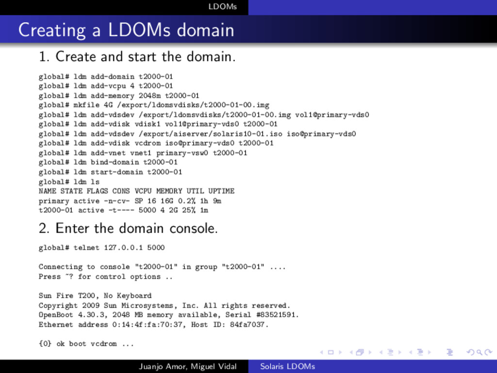 LDOMs Creating a LDOMs domain 1. Create and sta...