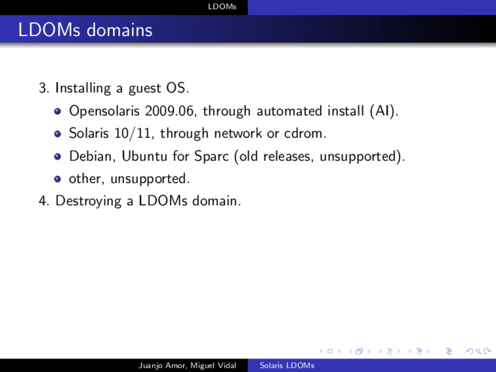 LDOMs LDOMs domains 3. Installing a guest OS. O...