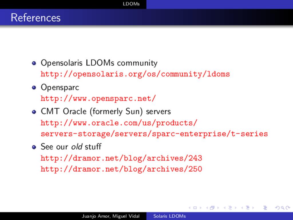 LDOMs References Opensolaris LDOMs community ht...