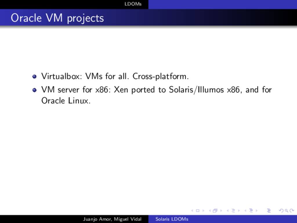 LDOMs Oracle VM projects Virtualbox: VMs for al...