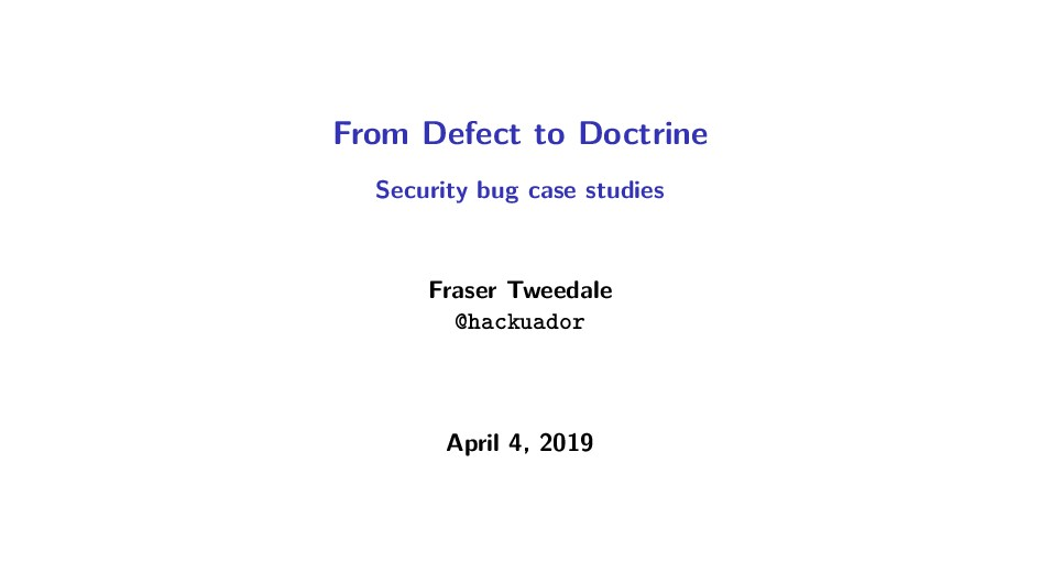 From Defect to Doctrine Security bug case studi...
