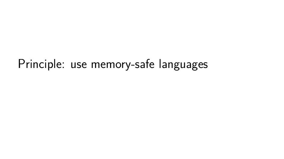Principle: use memory-safe languages