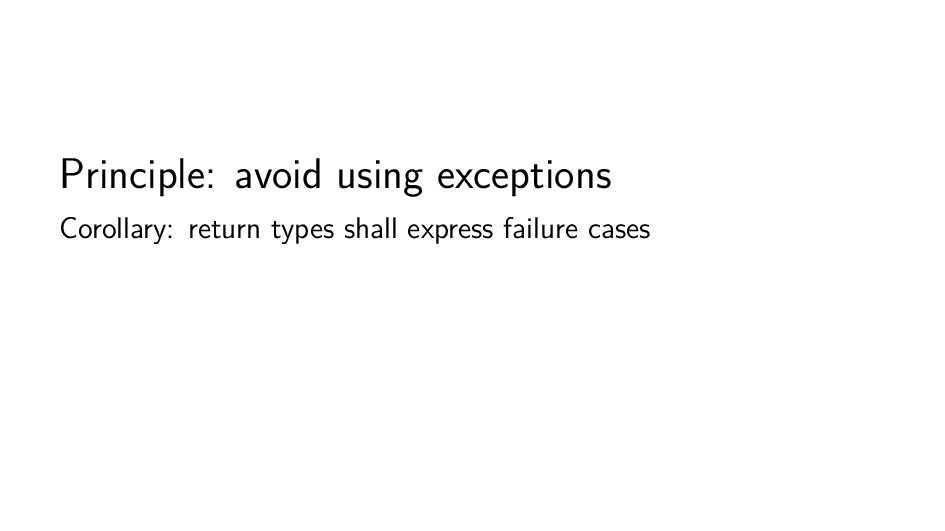 Principle: avoid using exceptions Corollary: re...