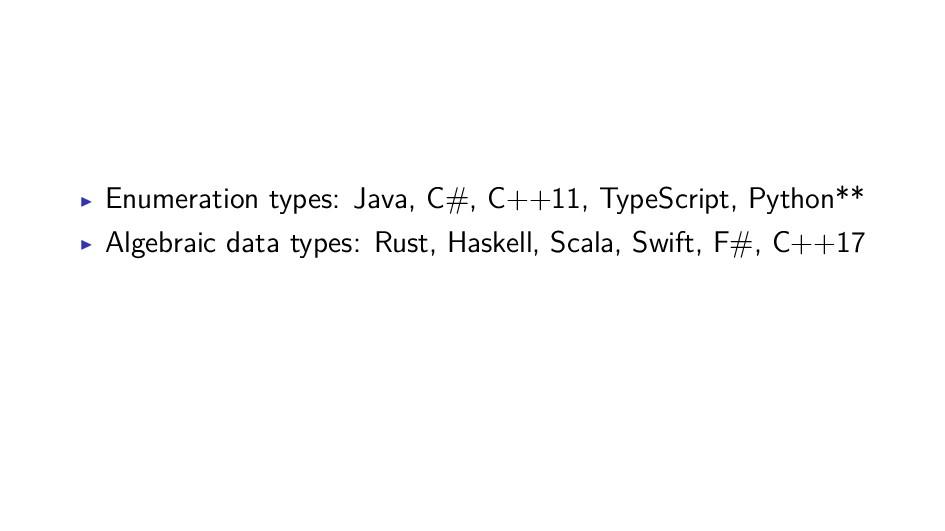 Enumeration types: Java, C#, C++11, TypeScript,...