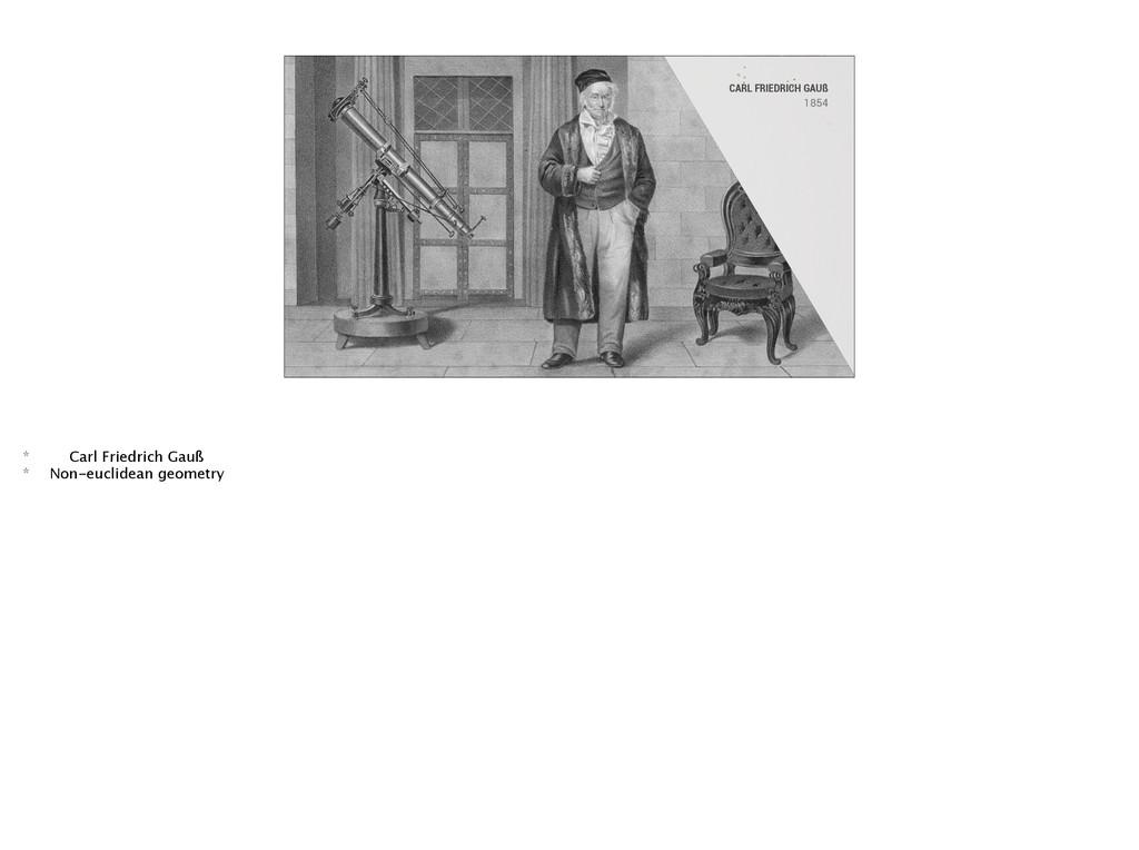 CARL FRIEDRICH GAUß 1854 * Carl Friedrich Gauß ...