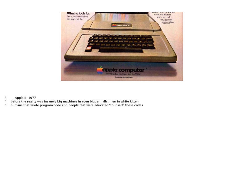 APPLE II 1977 * Apple II, 1977 * before the rea...