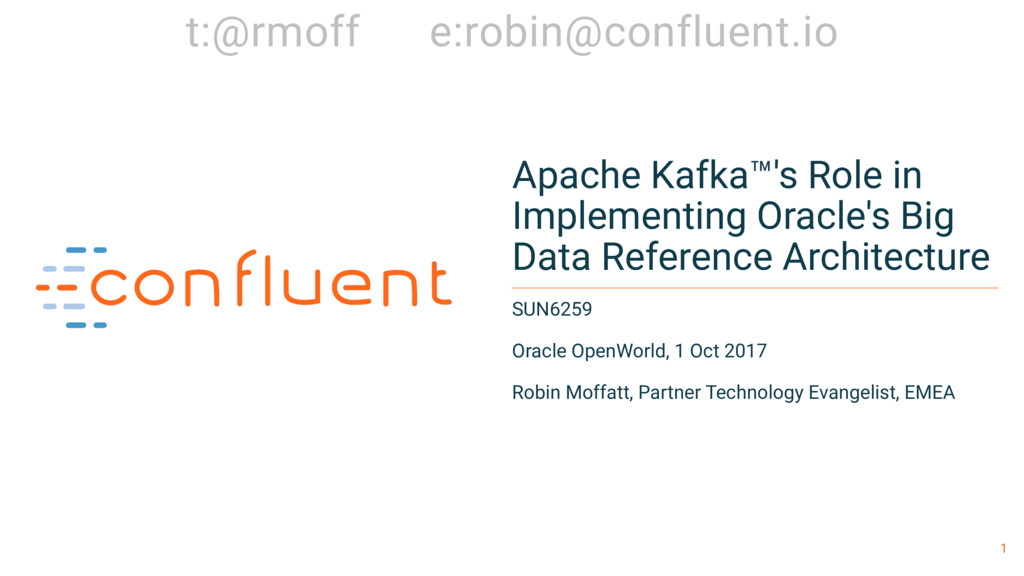 1 Apache Kafka™'s Role in Implementing Oracle's...