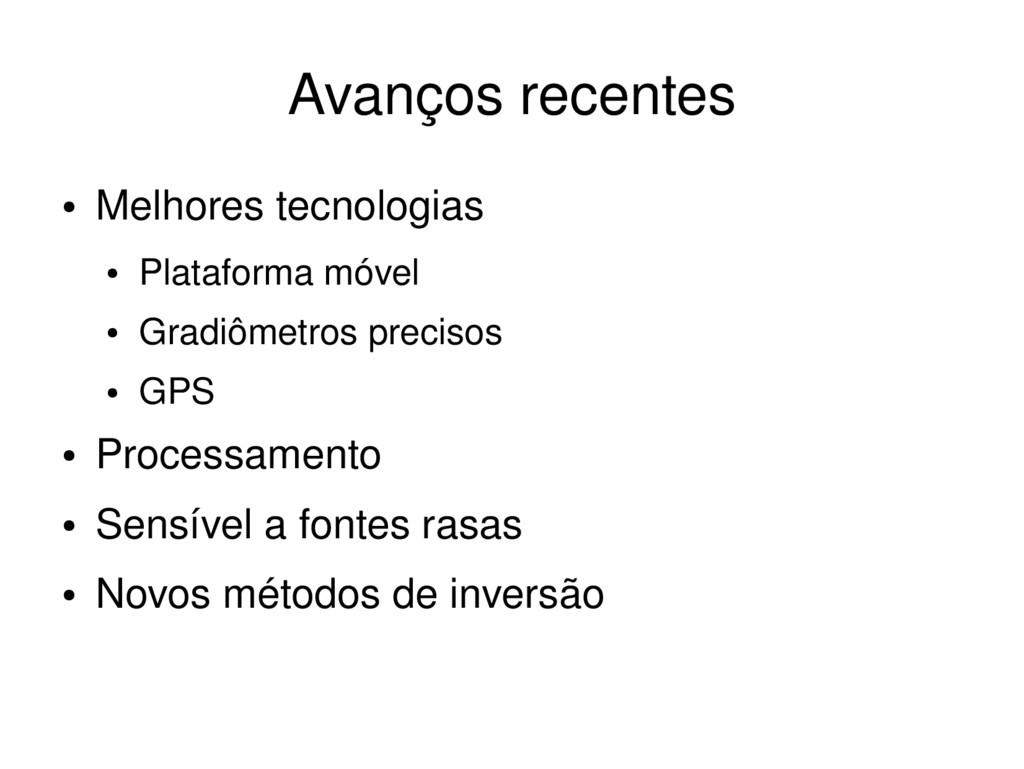 ● Melhores tecnologias ● Plataforma móvel ● Gra...