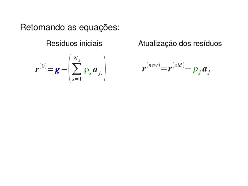 Retomando as equações: r(0)=g− (∑ s=1 N S ρs a ...