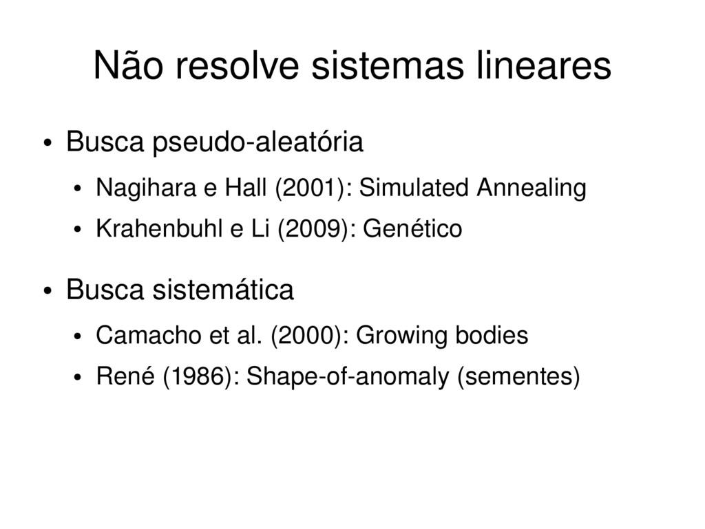 ● Busca pseudoaleatória ● Nagihara e Hall (200...