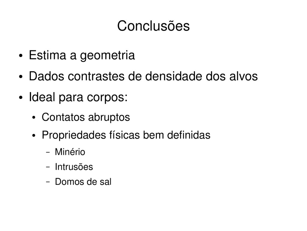 ● Estima a geometria ● Dados contrastes de dens...