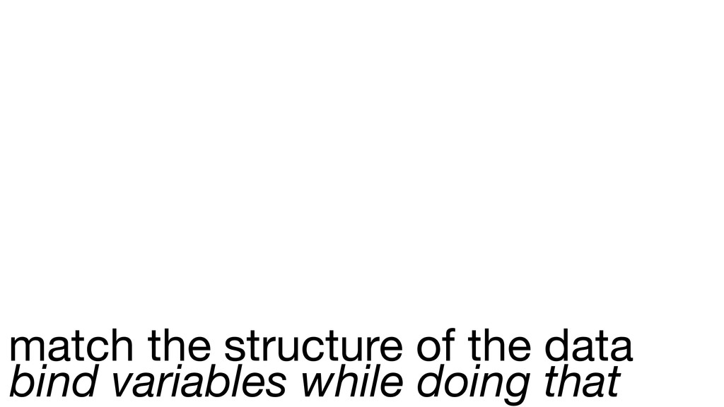 match the structure of the data bind variables ...