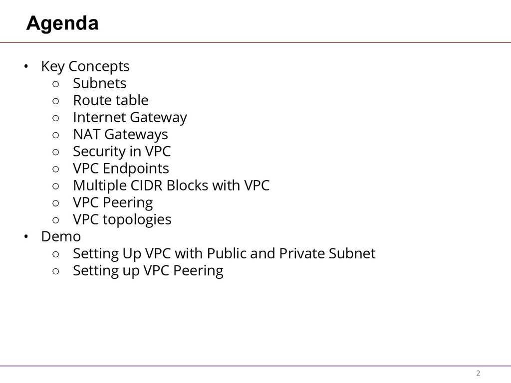 Agenda • Key Concepts ○ Subnets ○ Route table ○...