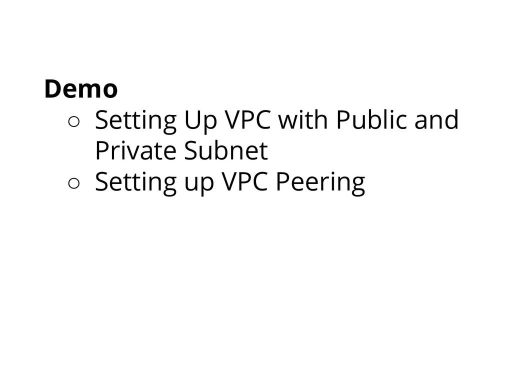 Demo ○ Setting Up VPC with Public and Private S...