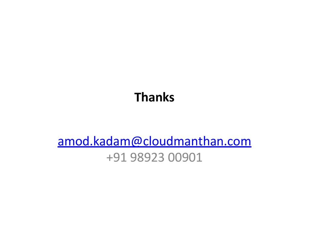 Thanks amod.kadam@cloudmanthan.com +91 98923 00...
